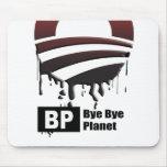 BP = BYE BYE PLANET MOUSE PADS