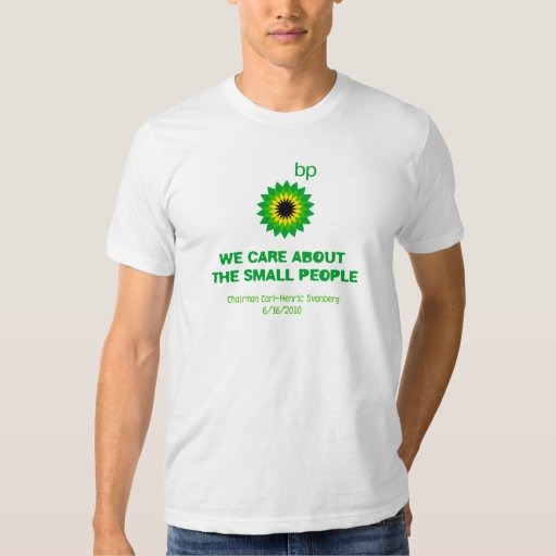 BP Cares About The Small People T-shirt