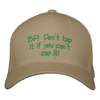 BP:  Don't tap it if you can't cap it!