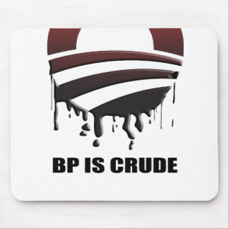 BP IS CRUDE MOUSE PAD