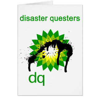 BP oil disaster questers Greeting Card