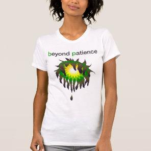 BP Oil Spill - Beyond Patience Shirt