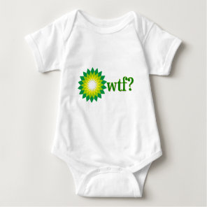 BP OIL SPILL WTF BABY BODYSUIT