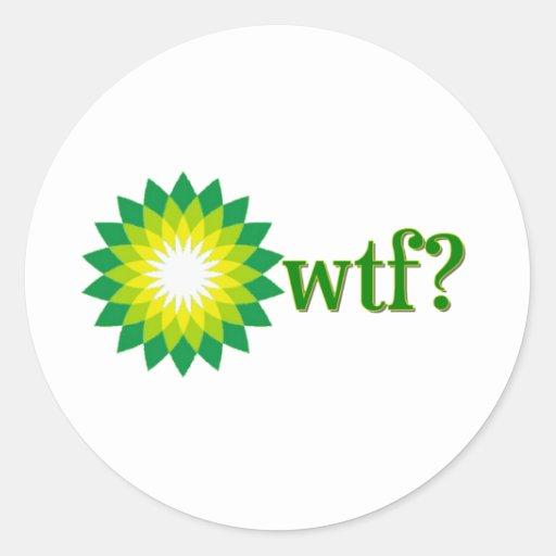 BP OIL SPILL WTF CLASSIC ROUND STICKER