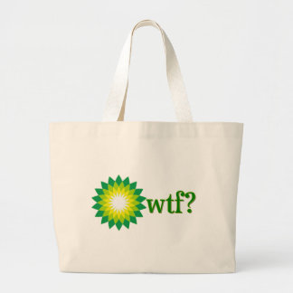 BP OIL SPILL WTF LARGE TOTE BAG