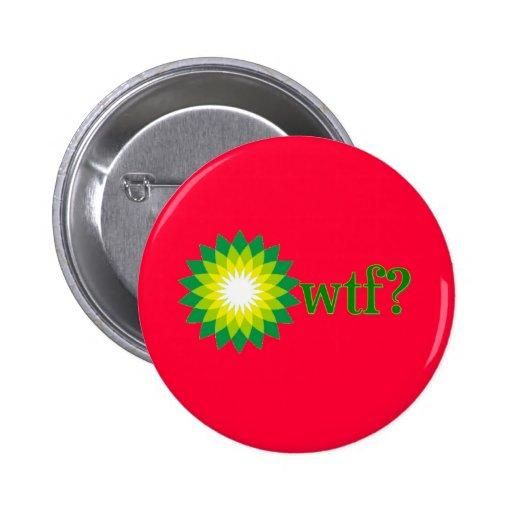 BP OIL SPILL WTF PIN