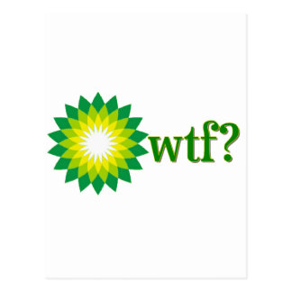 BP OIL SPILL WTF POST CARDS