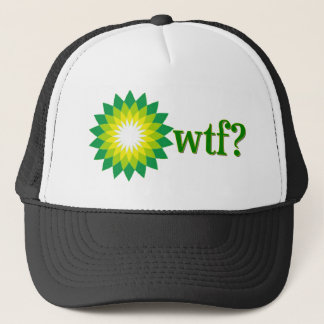 BP OIL SPILL WTF TRUCKER HAT