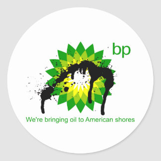 BP we re bringing oil to american shores Round Stickers