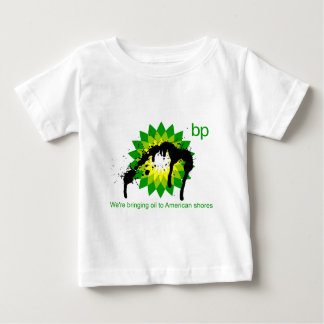 BP we're bringing oil to american shores Baby T-Shirt