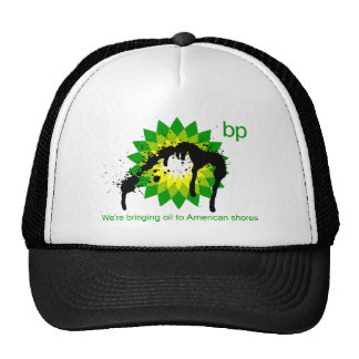 BP we're bringing oil to american shores Trucker Hat
