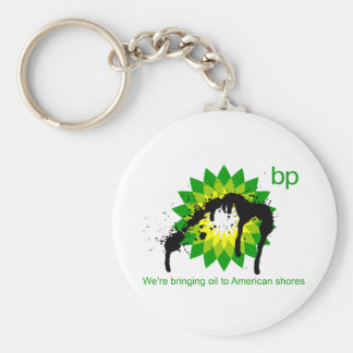 BP we're bringing oil to american shores Keychain