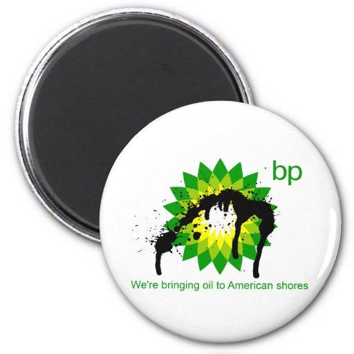 BP we're bringing oil to american shores Fridge Magnets