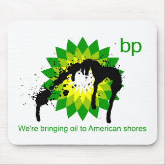 BP we're bringing oil to american shores Mouse Pad