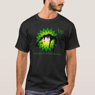 BP we're bringing oil to american shores T-Shirt