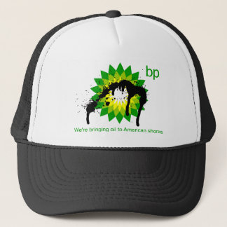 BP we're bringing oil to american shores Trucker Hat