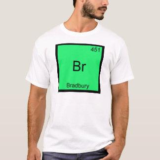 Br - Bradbury Funny Chemistry Element Symbol Tee
