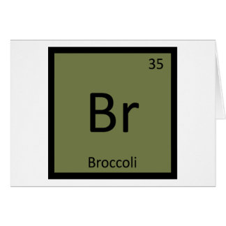Br - Broccoli Vegetable Chemistry Periodic Table Greeting Cards