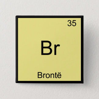 Br - Bronte Funny Chemistry Element Symbol T-Shirt Pinback Button