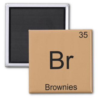 Br - Brownies Funny Chemistry Element Symbol Tee 2 Inch Square Magnet