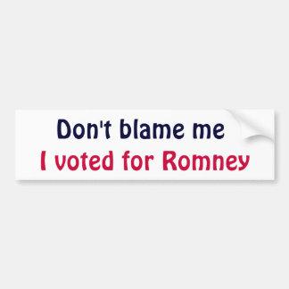 BR- Don't Blame me Bumper Sticker