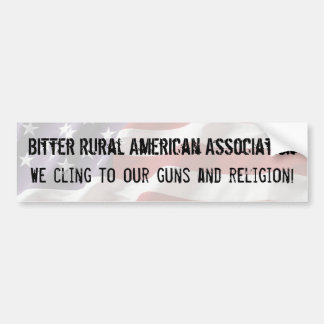 BRAA We cling to our guns and religion Bumper Sticker