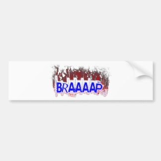 Braaaap Bumper Sticker