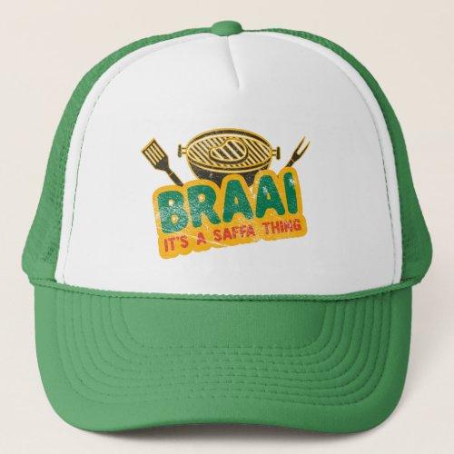 Braai Its a Saffa Thing _ South African BBQ Gift Trucker Hat