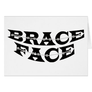 BRACE FACE Card
