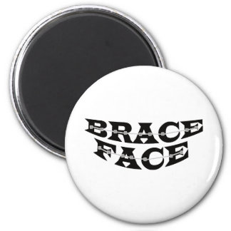 BRACE FACE Magnet
