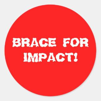 BRACE FOR IMPACT! CLASSIC ROUND STICKER
