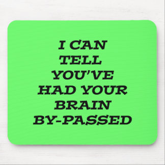 Brain Bypass black humorous sarcastic Mouse Pad