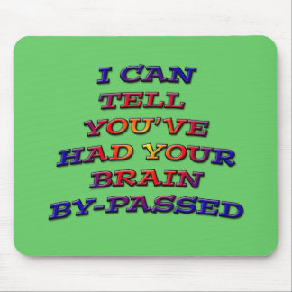 Brain Bypass multicolored humorous sarcastic Mouse Pad