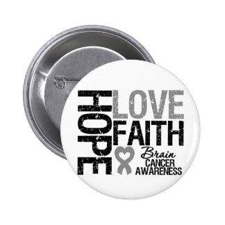 Brain Cancer Awareness Hope Love Faith 2 Inch Round Button