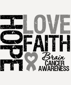 Brain Cancer Awareness Hope Love Faith T-Shirt
