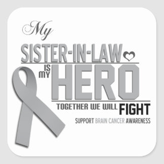 Brain Cancer Awareness:  sister in law Square Sticker