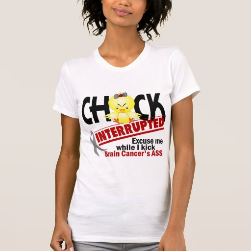 Brain Cancer Chick Interrupted 2 Tees