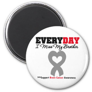 Brain Cancer Every Day I Miss My Brother Fridge Magnet