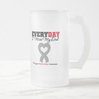 Brain Cancer Every Day I Miss My Dad 16 Oz Frosted Glass Beer Mug