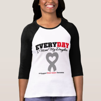 Brain Cancer Every Day I Miss My Daughter Tees