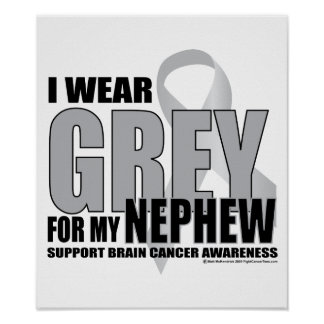 Brain Cancer Grey for Nephew Poster