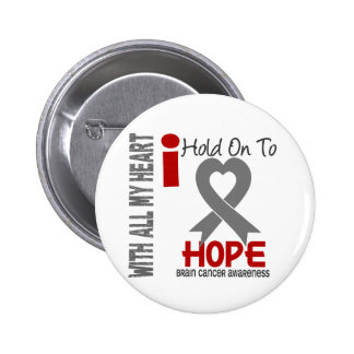 Brain Cancer I Hold On To Hope Pinback Button