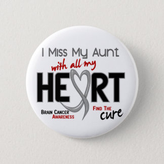 Brain Cancer I MISS MY AUNT WITH ALL MY HEART 2 Button
