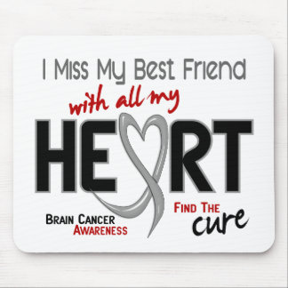 Brain Cancer I MISS MY BEST FRIEND Mouse Pad
