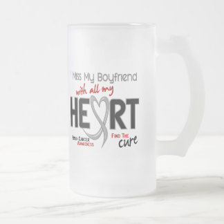 Brain Cancer I MISS MY BOYFRIEND WITH ALL MY HEART Frosted Glass Beer Mug