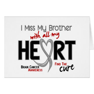 Brain Cancer I MISS MY BROTHER Greeting Card