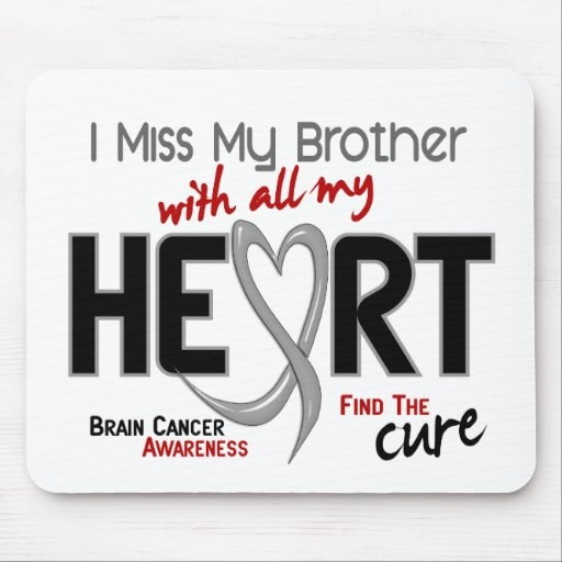 Brain Cancer I MISS MY BROTHER Mouse Mats