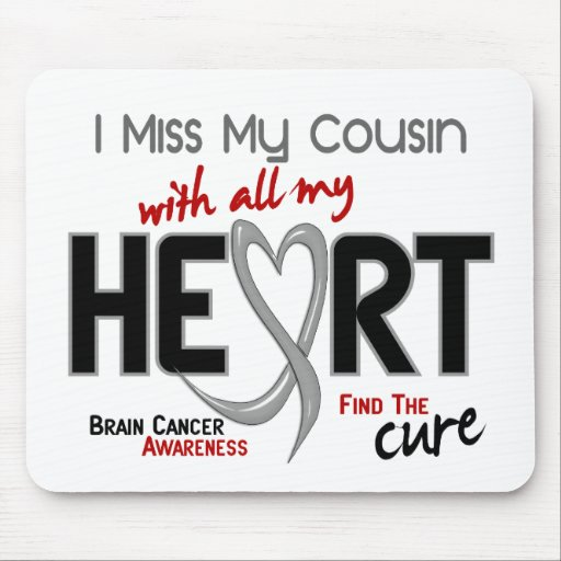 Brain Cancer I MISS MY COUSIN Mouse Pad