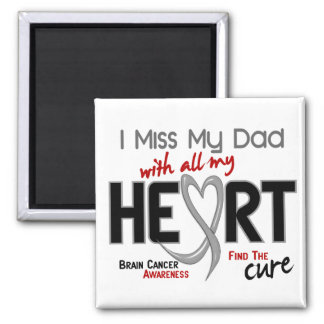 Brain Cancer I MISS MY DAD 2 Inch Square Magnet