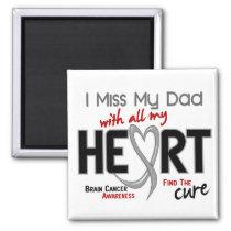 Brain Cancer I MISS MY DAD Magnet
